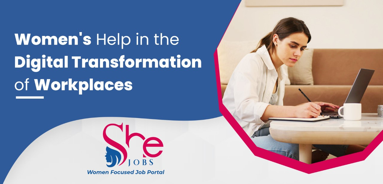 Women's Help In The Digital Transformation Of Workplaces