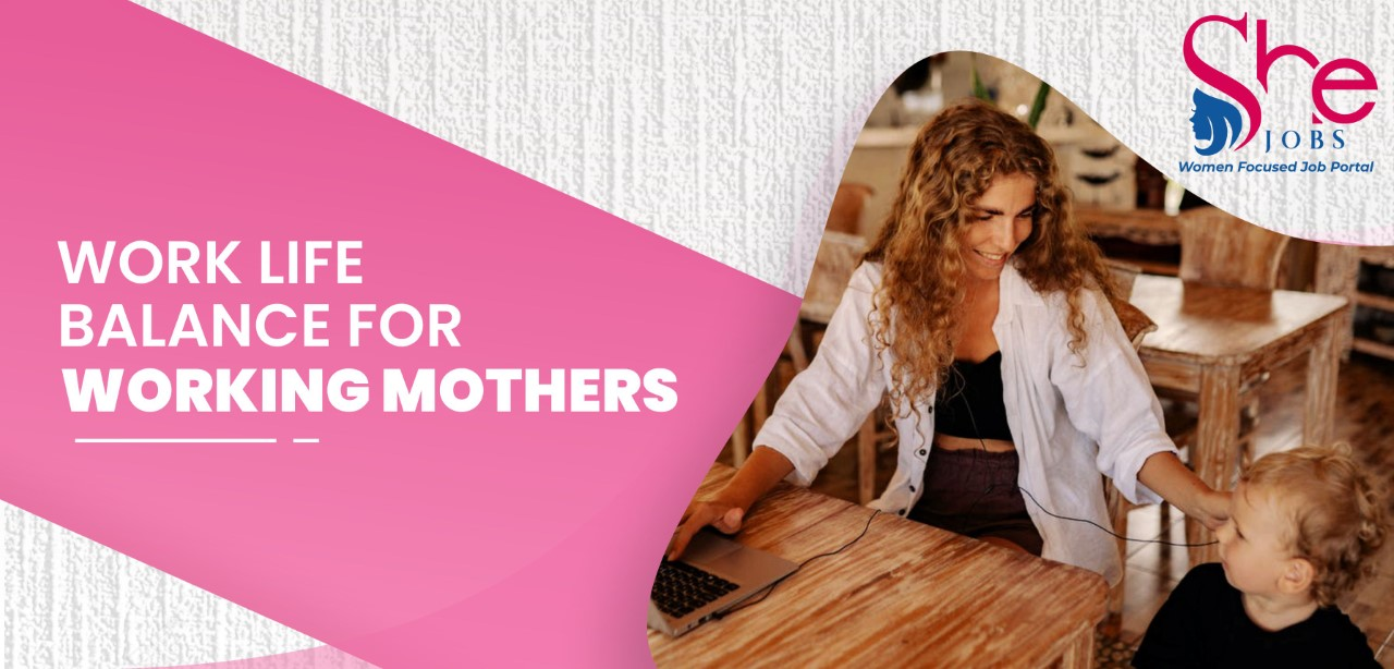Work-Life Balance For Working Mothers